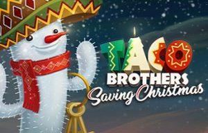 Taco Brothers Saving Christmas by Elk Studios